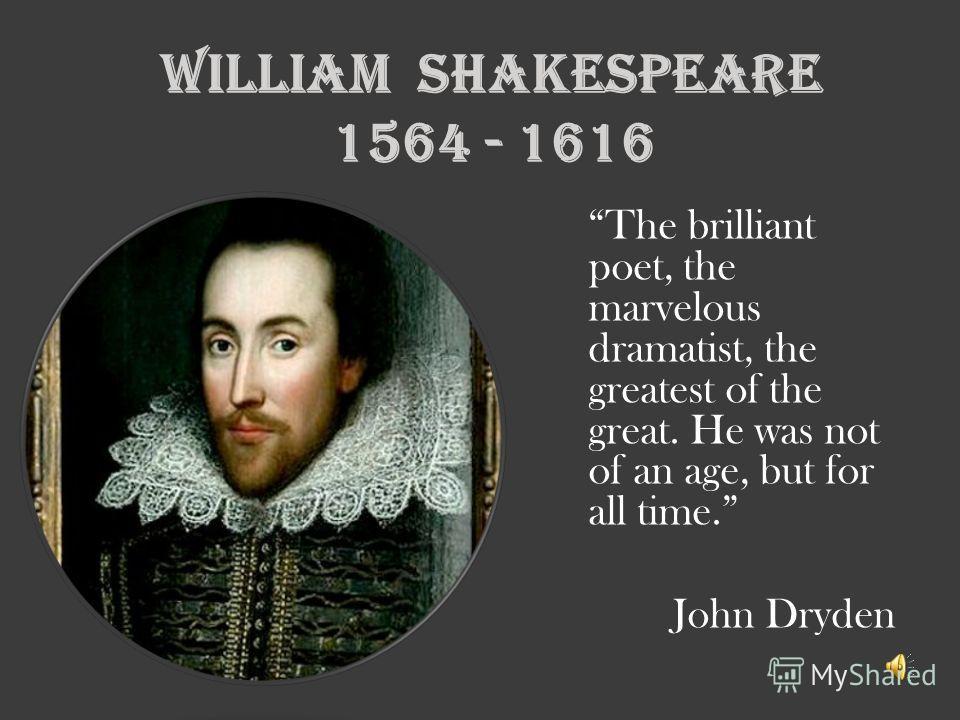 The brilliant playwright william shakespeare