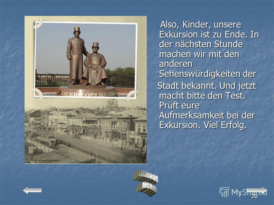 19 1)Wie viel große Industriebetriebe gibt es in der Stadt Ishewsk? 2) Wie heißen diese Betriеbe? 3) Wann wurde der Monument
