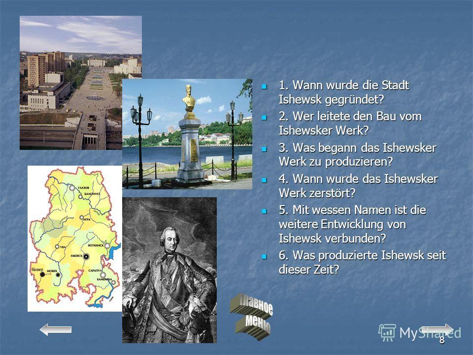 7 Derjabin - Denkmal Prüfe dich:erzähle über die Geschichte der Stadt beantworte die Fragen beantworte die Fragen (слайд 8) (слайд 8) Und die weitere Entwicklung der Stadt ist mit dem Namen von A.F.Derjabin verbunden. 1807 begann er den Bau des Waffe
