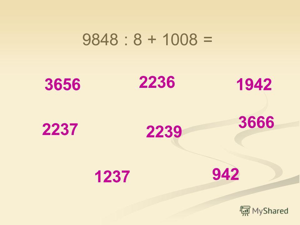 3656 2239 1237 942 1942 2236 3666 2237 2457 : 3 + 1373. 2 =