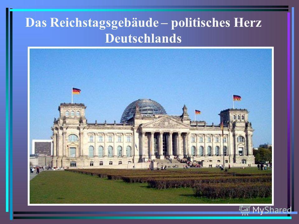 Das Reichstagsgebäude – politisches Herz Deutschlands
