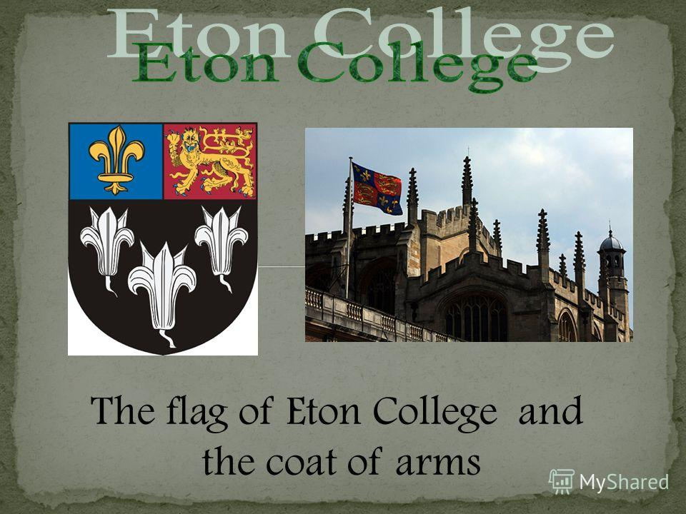 The flag of Eton College and the coat of arms