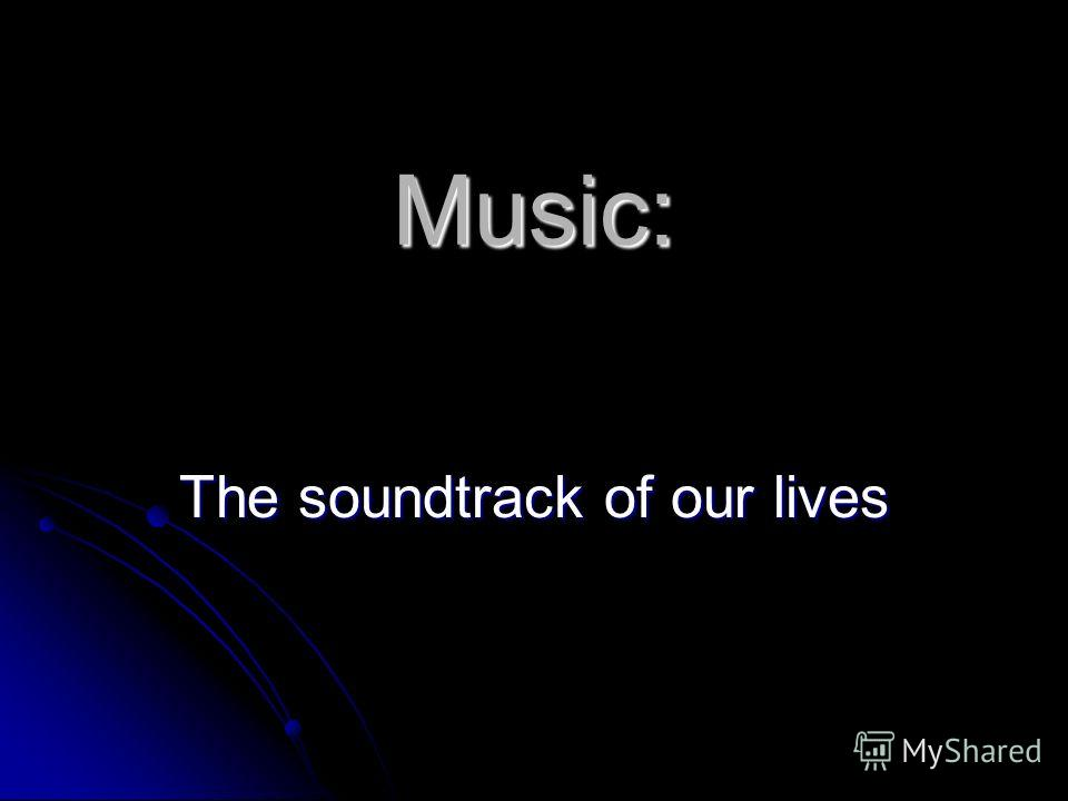 Music: The soundtrack of our lives