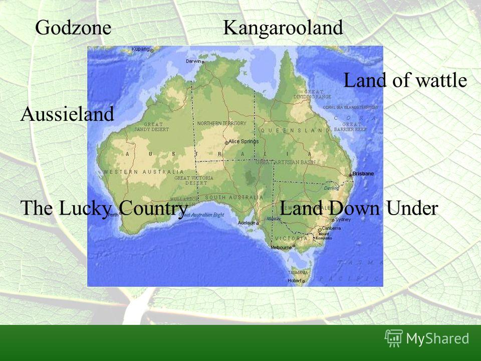 Godzone Aussieland Kangarooland Land of wattle The Lucky CountryLand Down Under