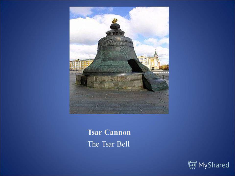 Tsar Cannon The Tsar Bell