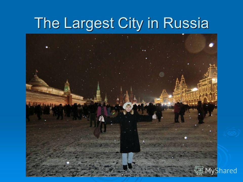 The Largest City in Russia
