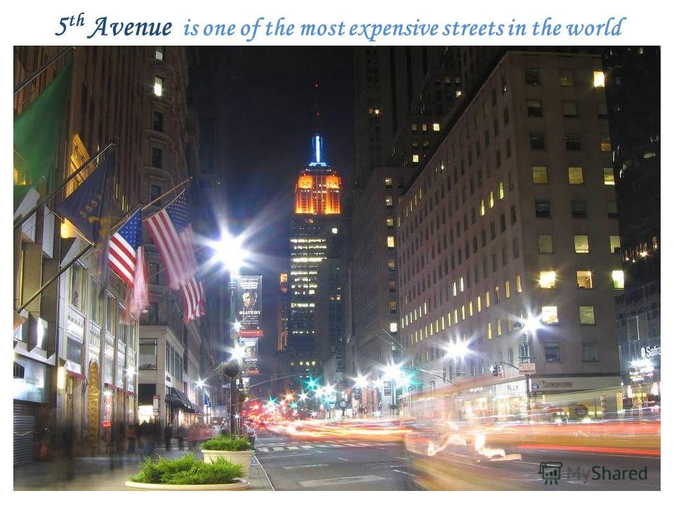 5 th Avenue is one of the most expensive streets in the world