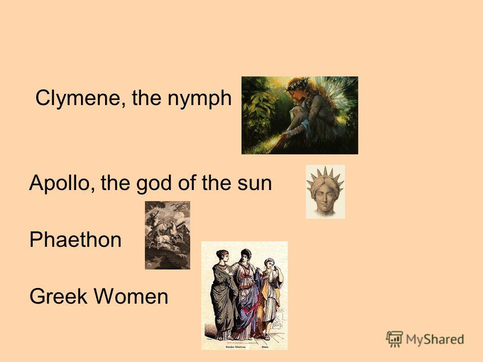 Clymene, the nymph Apollo, the god of the sun Phaethon Greek Women