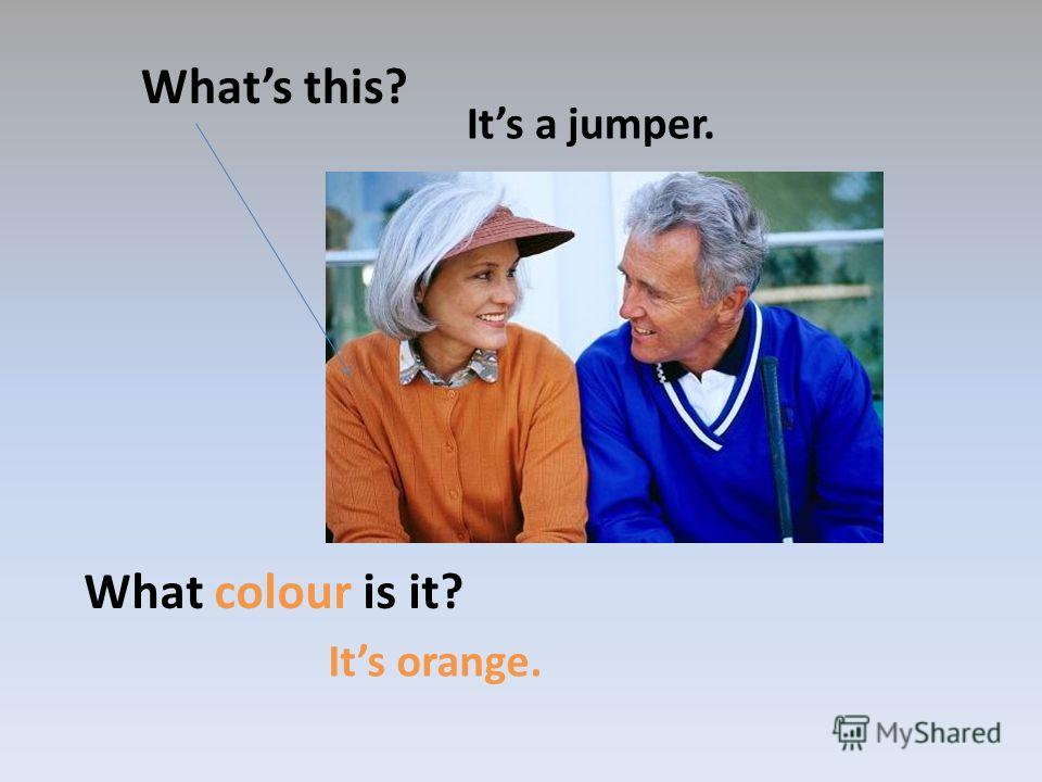 Whats this? Its a jumper. What colour is it? Its orange.