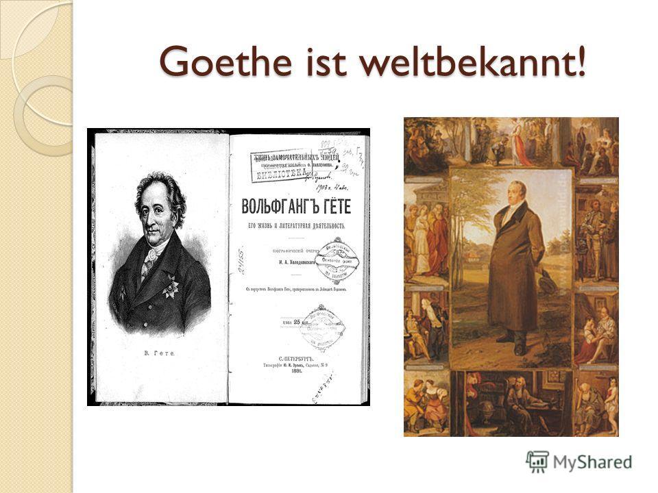 Goethe ist weltbekannt!