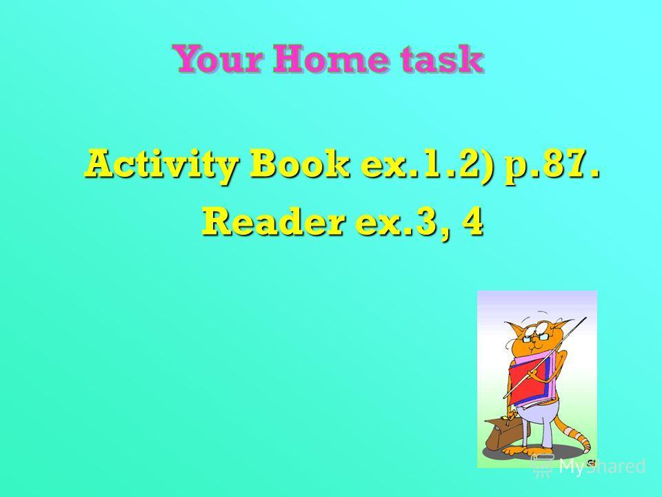 Activity Book ex.1.2) р.87. Reader ex.3, 4
