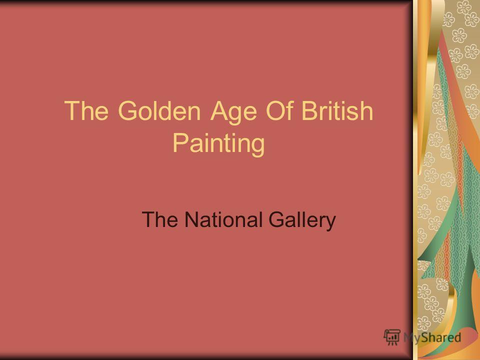 The Golden Age Of British Painting The National Gallery
