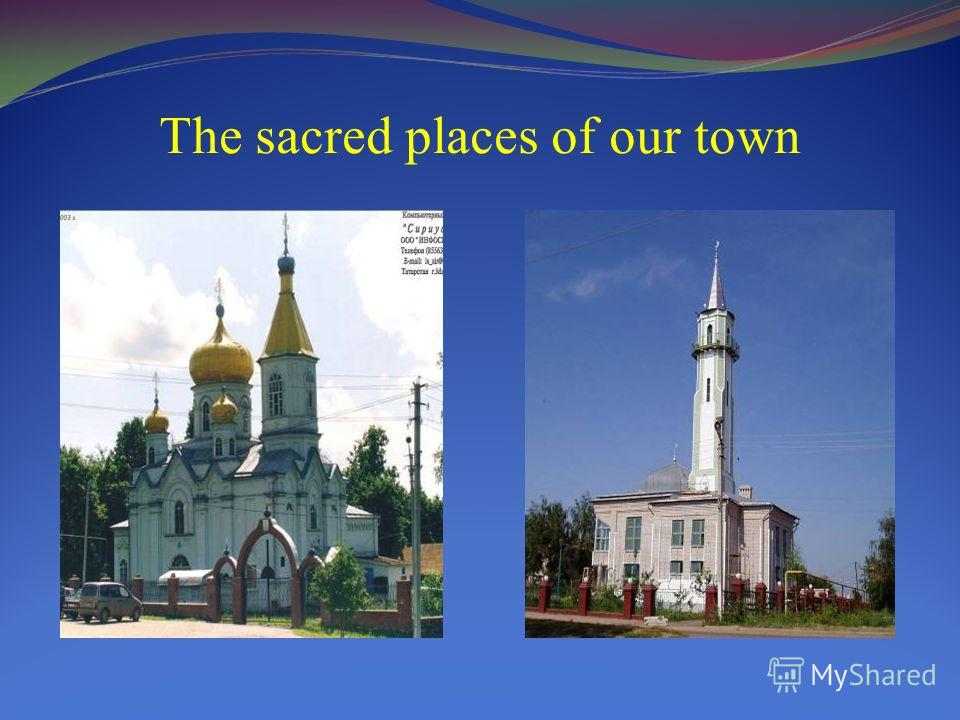 The sacred places of our town