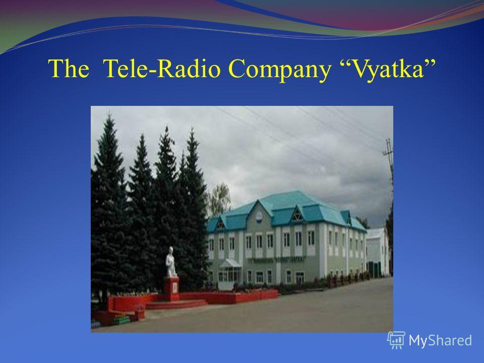 The Tele-Radio Company Vyatka