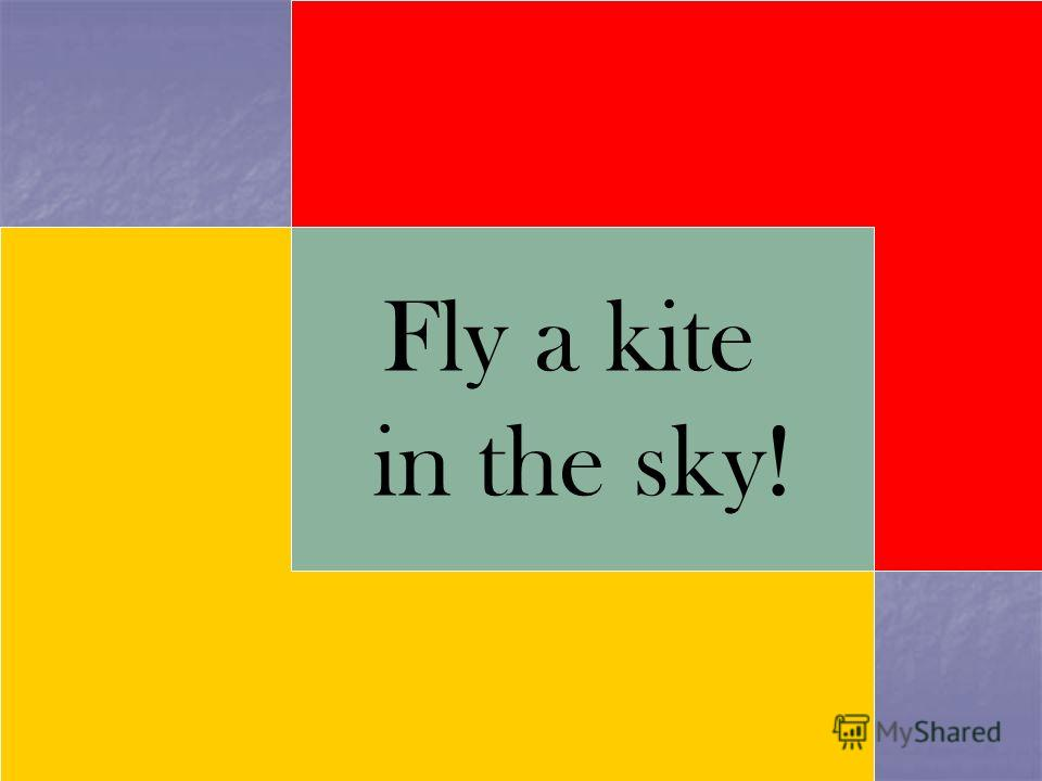 Fly a kite in the sky!
