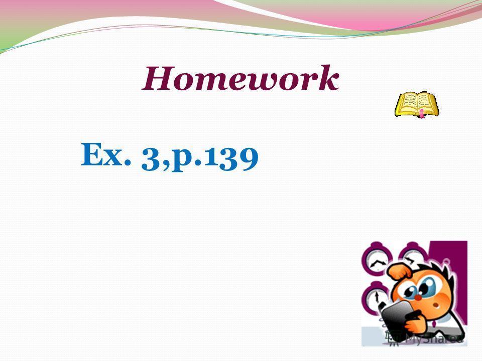 Homework Ex. 3,p.139