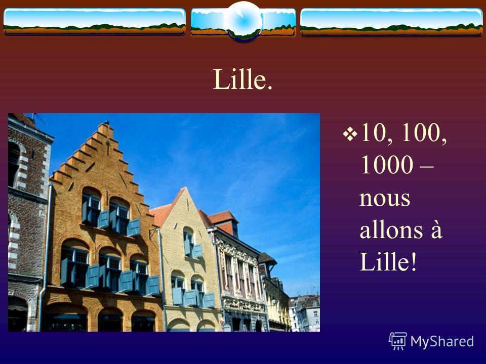 Lille. 10, 100, 1000 – nous allons à Lille!