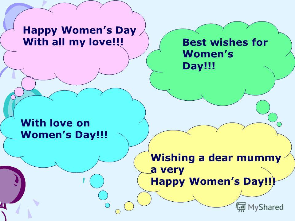Happy Womens Day With all my love!!! With love on Womens Day!!! Best wishes for Womens Day!!! Wishing a dear mummy a very Happy Womens Day!!!