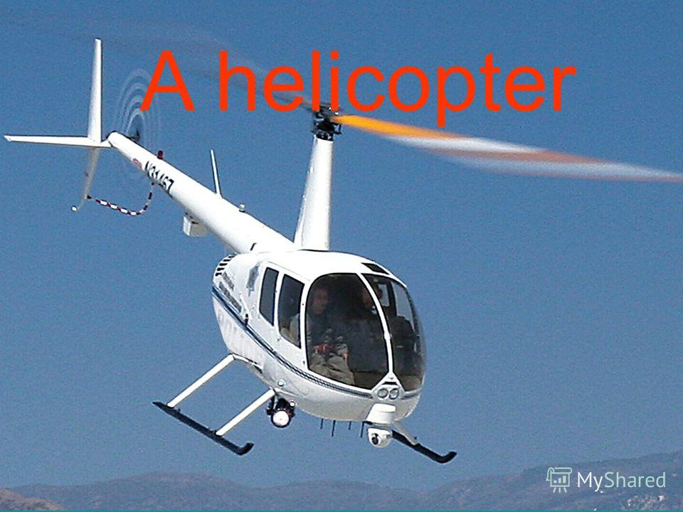 A helicopter