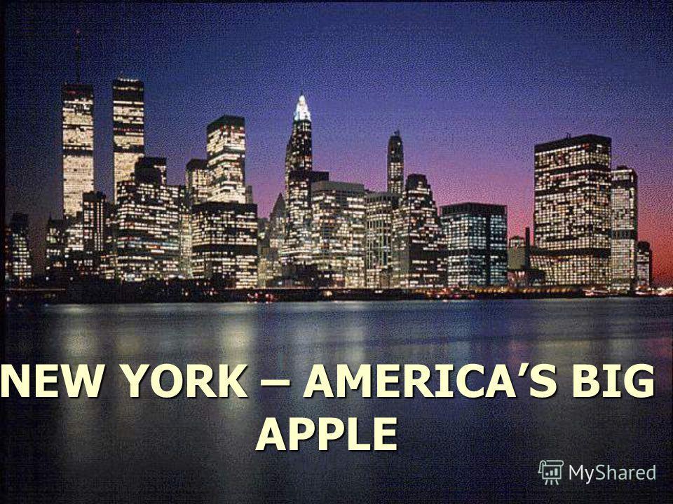 NEW YORK – AMERICAS BIG APPLE