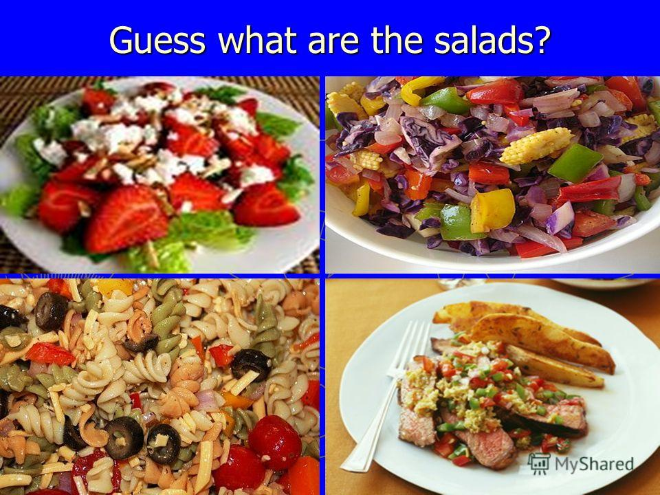 Guess what are the salads?