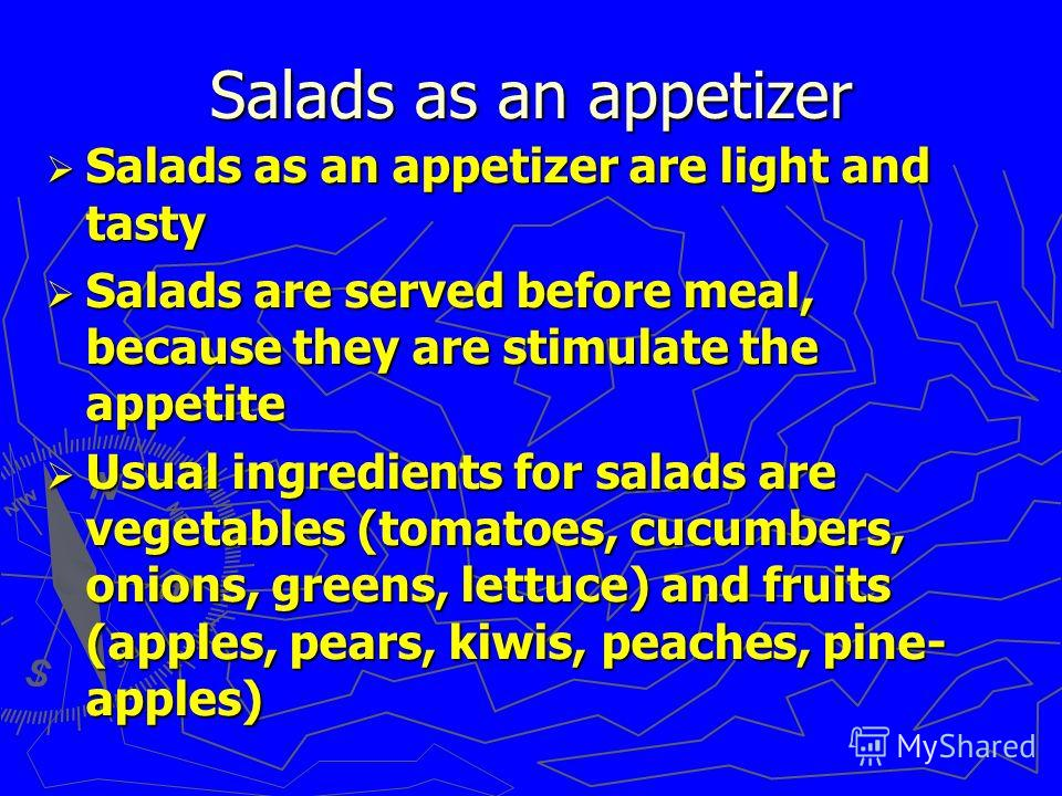 Salads as an appetizer Salads as an appetizer are light and tasty Salads as an appetizer are light and tasty Salads are served before meal, because they are stimulate the appetite Salads are served before meal, because they are stimulate the appetite