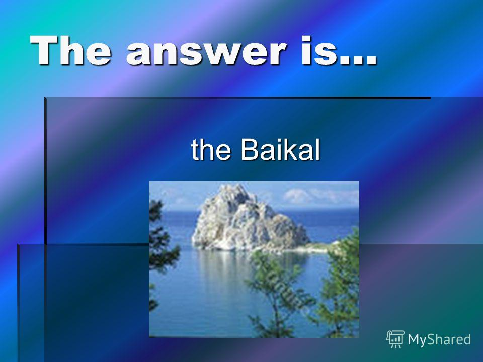 The answer is… the Baikal