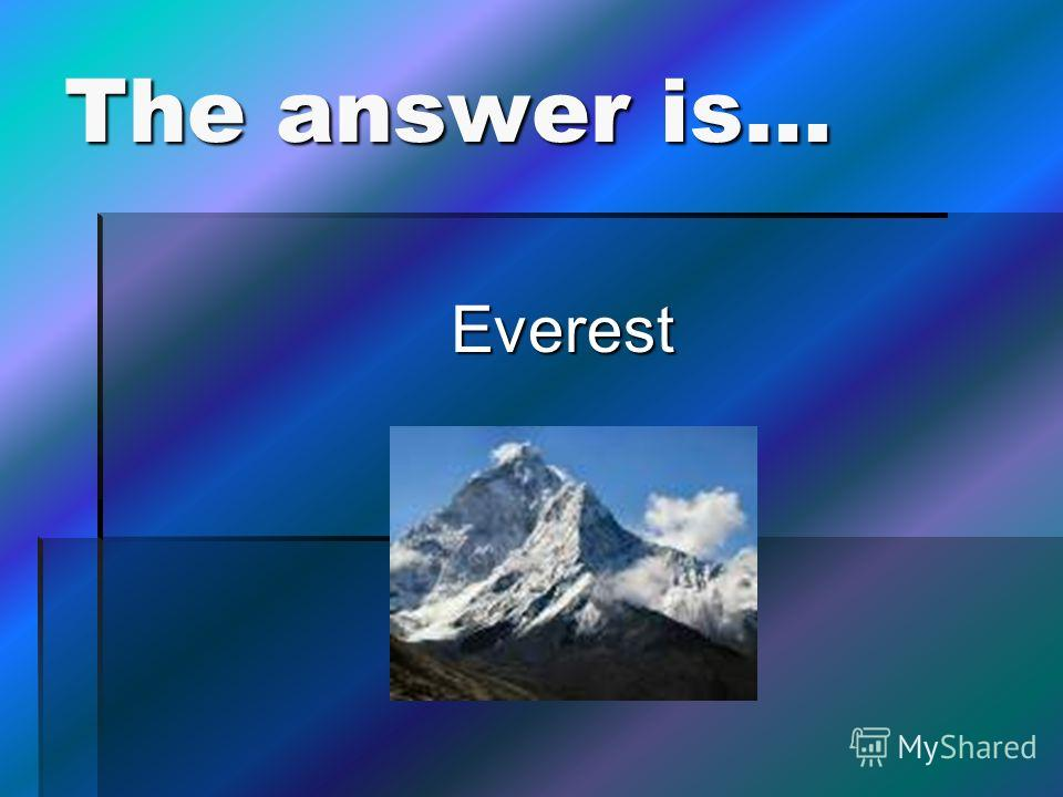 The answer is… Everest