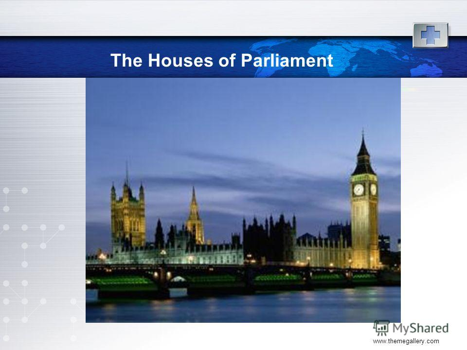 www.themegallery.com The Houses of Parliament