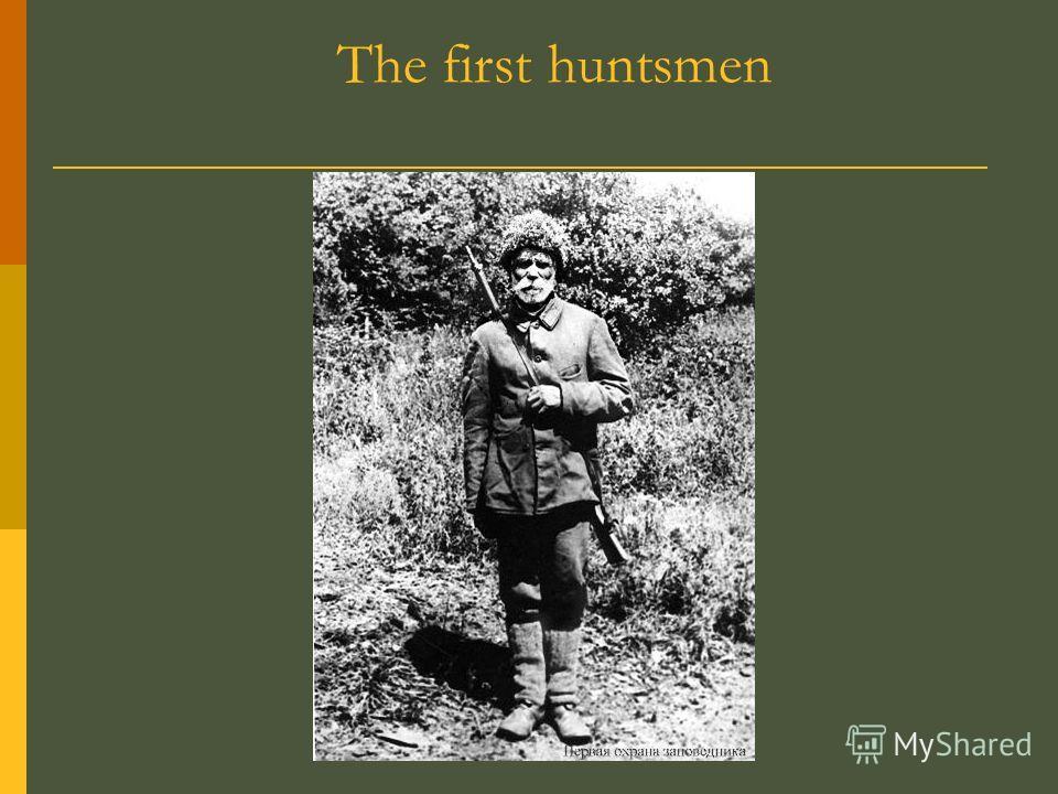 The first huntsmen