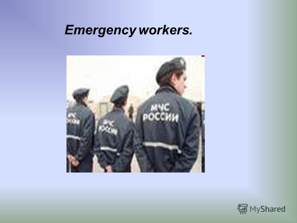 Emergency workers.