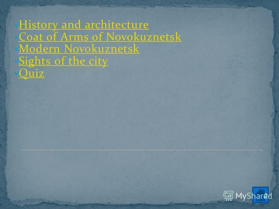 History and architecture Coat of Arms of Novokuznetsk Modern Novokuznetsk Sights of the city Quiz 2