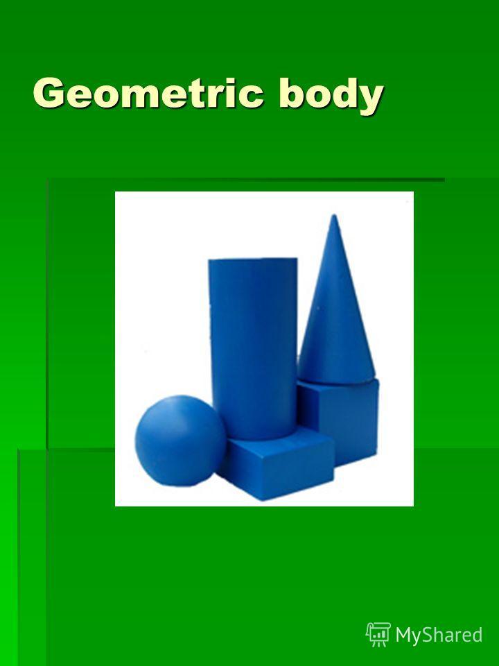 Geometric body