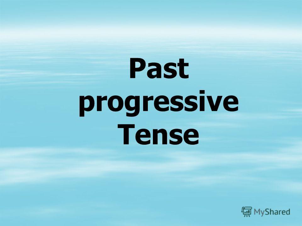 Past progressive Tense