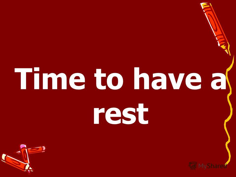 Time to have a rest