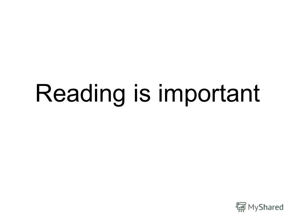 Reading is important