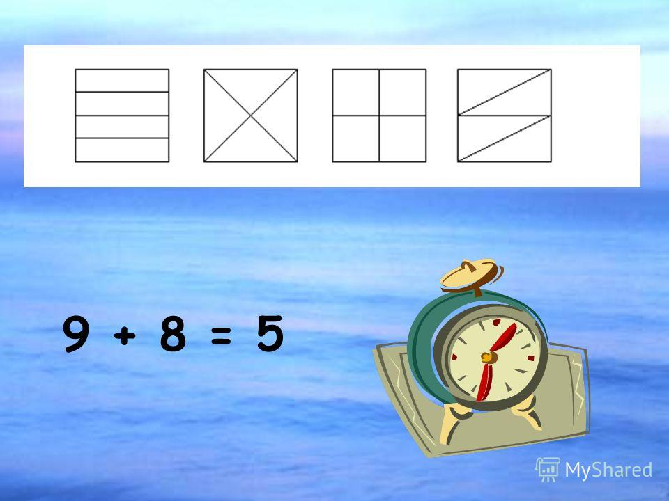 9 + 8 = 5
