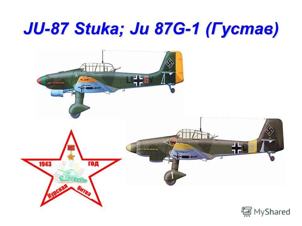 JU-87 Stuka; Ju 87G-1 (Густав)