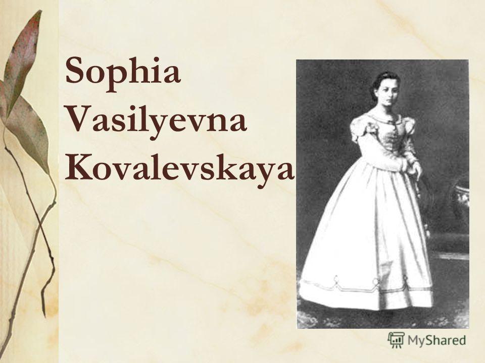 Sophia Vasilyevna Kovalevskaya