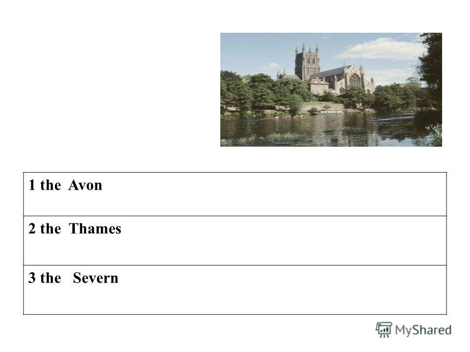 1 the Avon 2 the Thames 3 the Severn