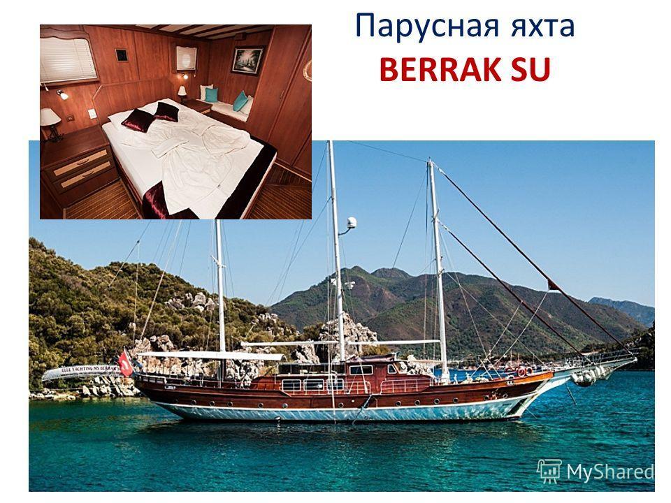 Парусная яхта BERRAK SU