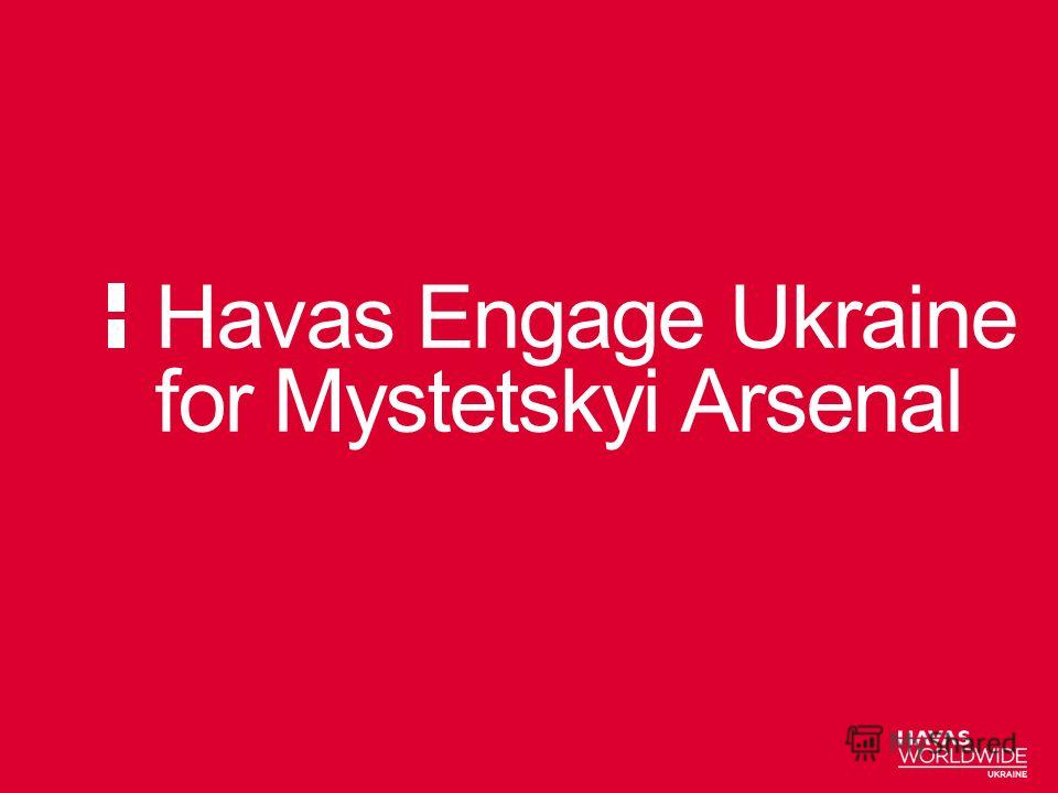 Havas Engage Ukraine for Mystetskyi Arsenal