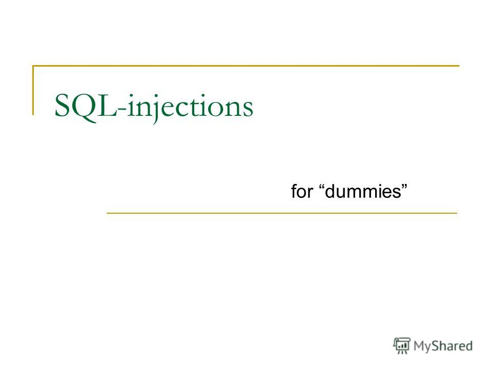 SQL-injections for dummies