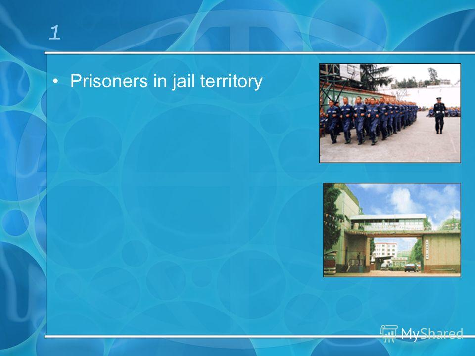 1 Prisoners in jail territory