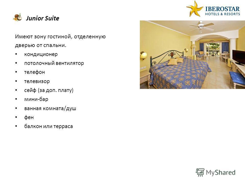 Junior Suite Имеют зону гостиной, отделенную дверью от спальни. кондиционер потолочный вентилятор телефон телевизор сейф (за доп. плату) мини-бар ванная комната/душ фен балкон или терраса