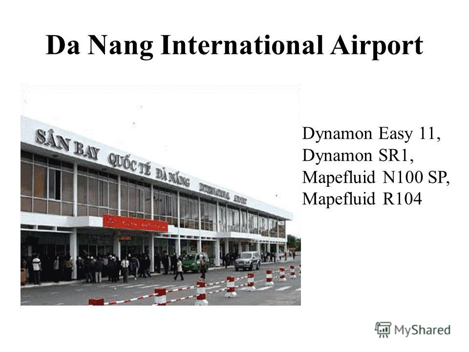 Da Nang International Airport Dynamon Easy 11, Dynamon SR1, Mapefluid N100 SP, Mapefluid R104