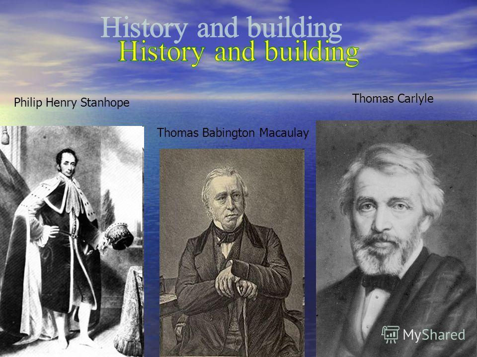 Philip Henry Stanhope Thomas Babington Macaulay Thomas Carlyle