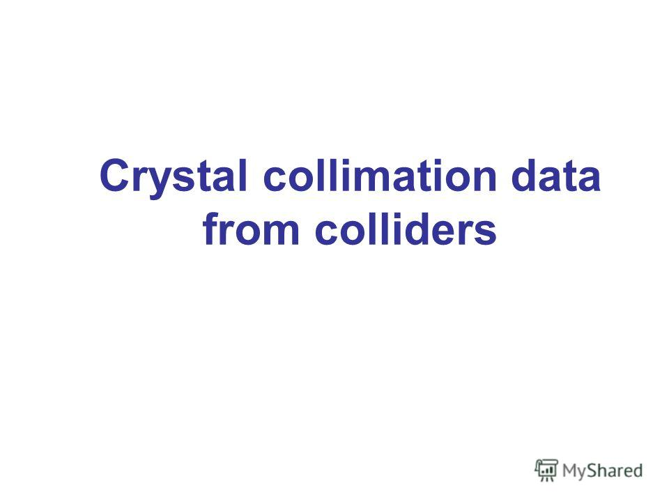 Crystal collimation data from colliders