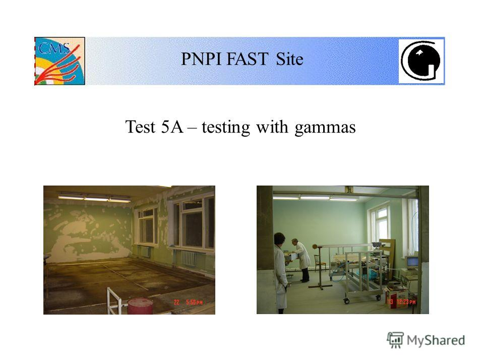 PNPI FAST Site Test 5A – testing with gammas