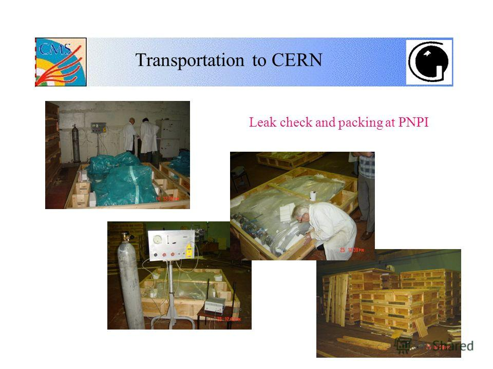 Leak check and packing at PNPI Transportation to CERN